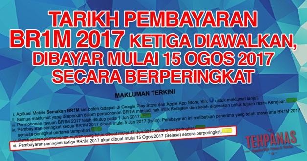 Tarikh Bayaran Ketiga BR1M 2017 Diawalkan, Mulai 15 Ogos 2017 Dibayar Secara Berperingkat
