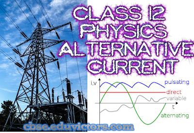 CBSE Class 12 - Physics - Alternative Current - Important Theory Questions (#cbsenotes)(#eduvictors)