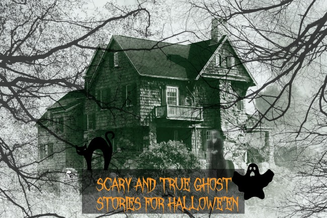 Scary-and-true-Ghost-Stories-for-Halloween-text-over-image-of-haunted-house