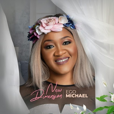 [Music + Video] Ego Michael – New Dimension
