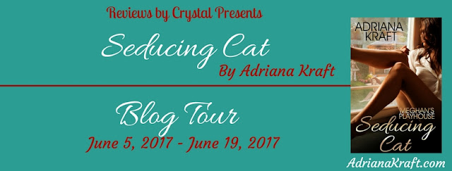 [Blog Tour] SEDUCING CAT by Adriana Kraft @adrianakraft @reviewbycrystal #Excerpt #GuestPost