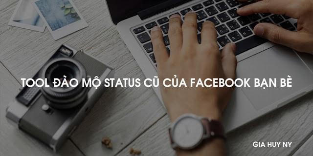 Tool đào mộ Status cũ của Facebook bạn bè