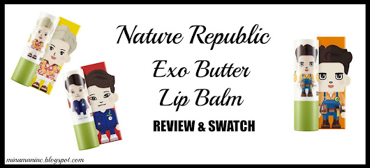 Review & Swatches || NATURE REPUBLIC: EXO Butter Lip Balm