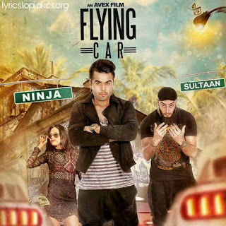 "FLYING CAR LYRICS: A single Latest Punjabi Song is sung by ""Thokda Reha"" Singer Ninja and Rap by Sultaan. Music and Lyrics is also composed and penned by Sultaan."