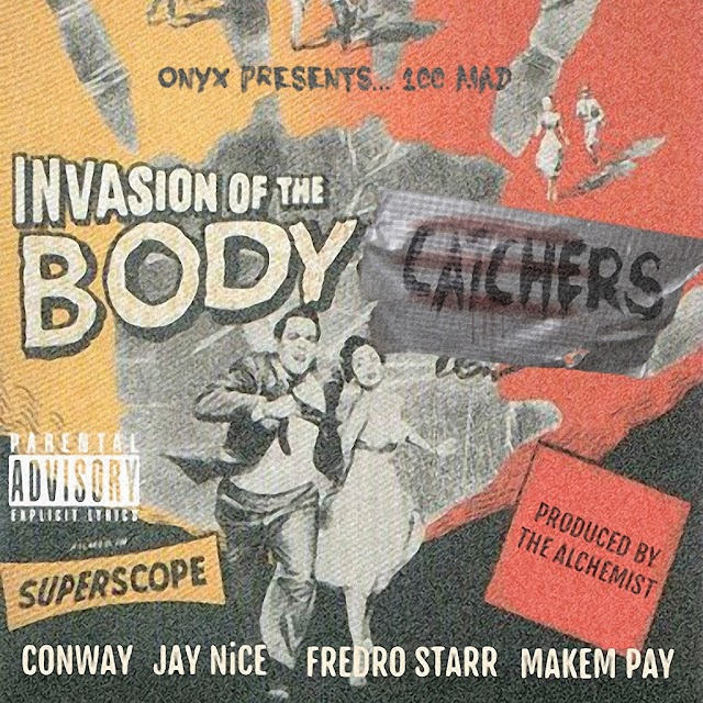 """ONYX presents 100 MAD """"Invasion Of The Body Catchers"""" Conway, Jay Nice, Fredro Starr, Makem Pay (produced by Alchemist)"""