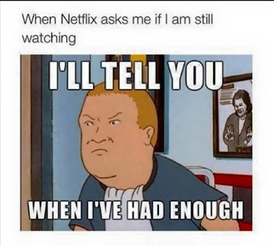 netflix had enough, netflix comic, netflix humor, netflix not done, netflix binge, OITNB, OITNB binge, House of Cards, Friends netfilx