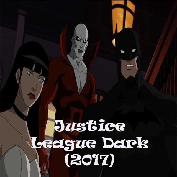 Justice League Dark, Justice League Dark Synopsis, Justice League Dark Trailer, Justice League Dark Review