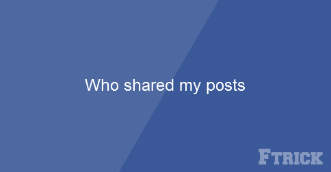 Have you ever met that Facebook informed you somebody shared your posts but you saw nothing?