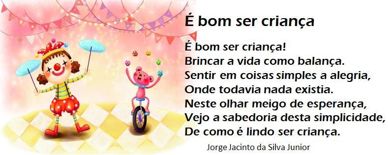Ser Criança é: Poemas Do Jorge Jacinto Da Silva Junior: É Bom Ser Criança