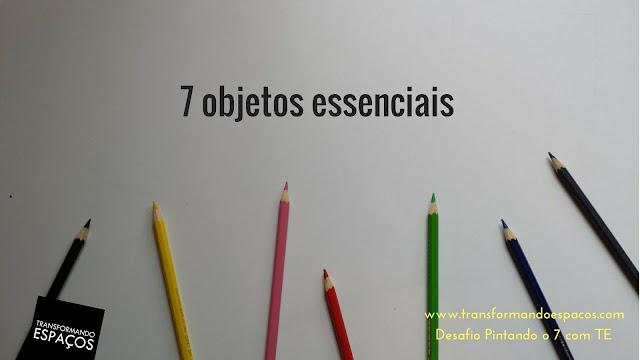 7 objetos essenciais
