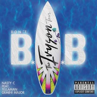 Nasty C - Don't Bab (feat. Tellaman & Gemini Major)