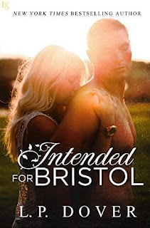 Intended for Bristol: A Second Chances Novel by L.P. Dover