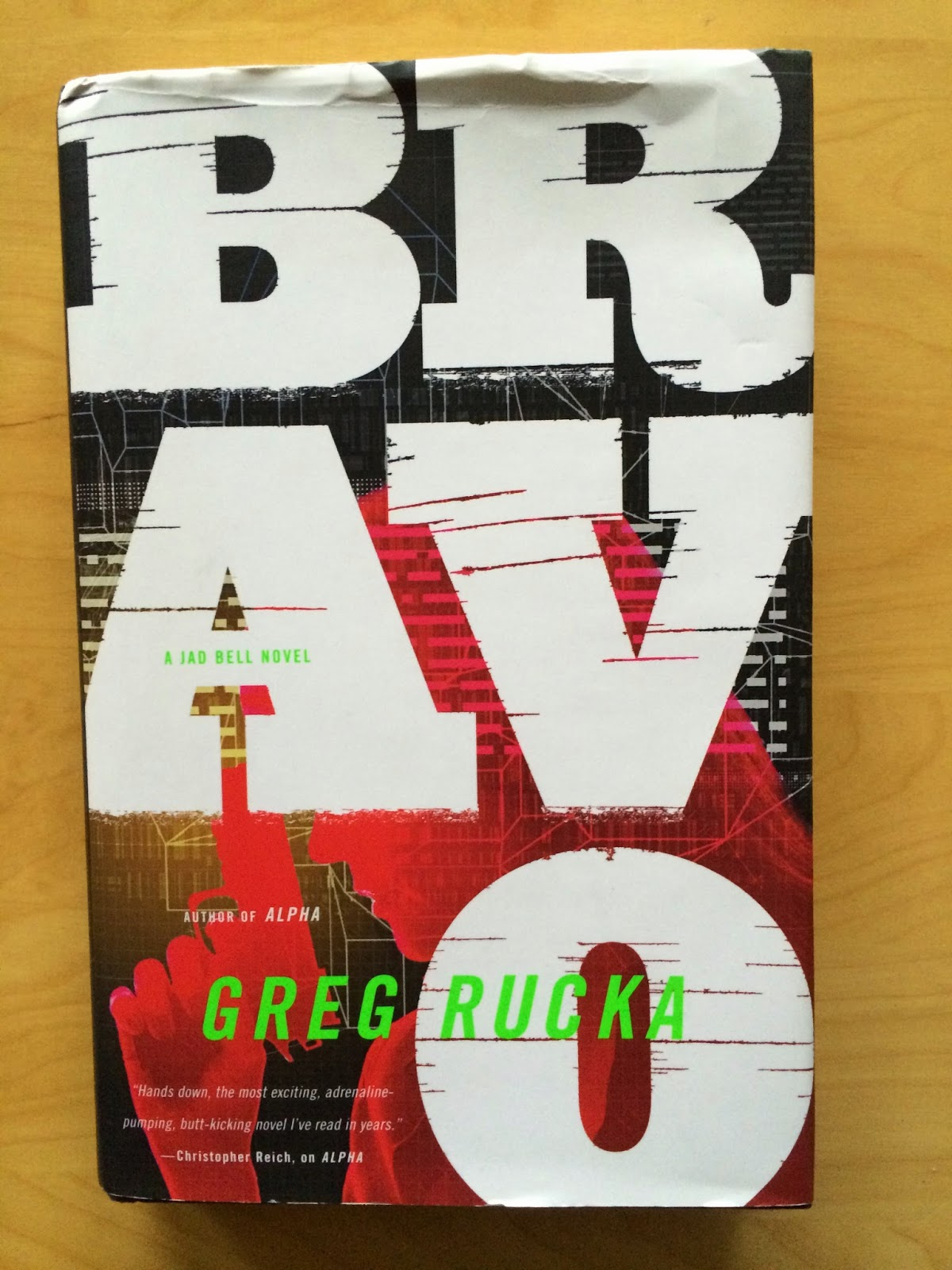 BRAVO, a thriller novel about covert black ops commandos, is a direct  sequel to the novel Alpha also by Greg Rucka (To read a *SPOILER* free  review of ALPHA ...