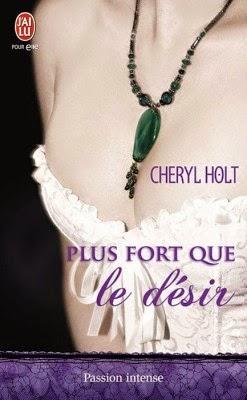 http://lachroniquedespassions.blogspot.fr/2014/08/plus-fort-que-le-desir-cheryl-holt.html