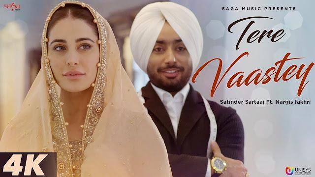 Tere Vaastey Song Lyrics  | Satinder Sartaaj Ft. Nargis Fakhri | Jatinder Shah | 4K | Saga Music