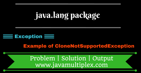 Example of CloneNotSupportedException present in java.lang package