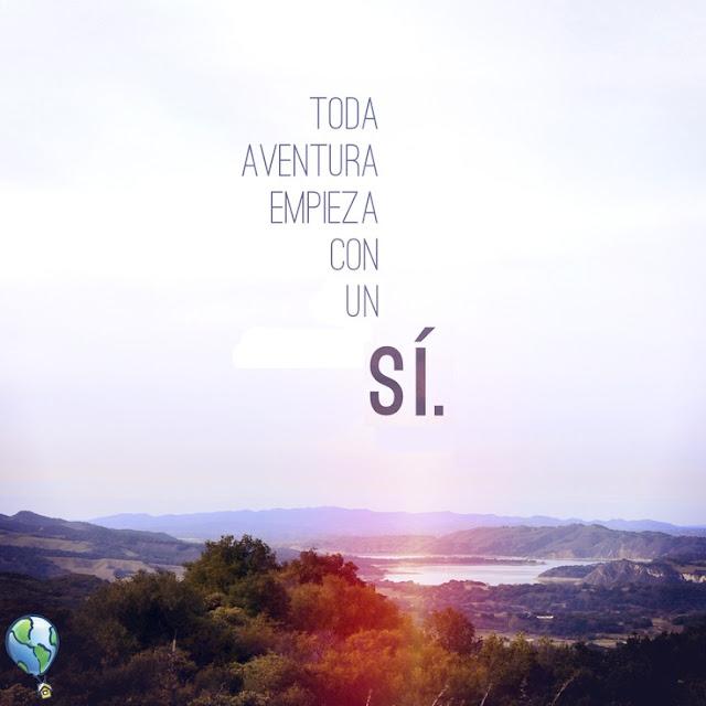 """""""Toda aventura empieza con un si"""""""
