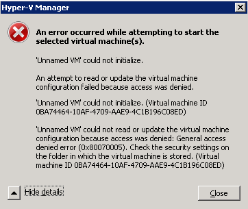 General Access Denied error (0x80070005) in Hyper-V Manager when