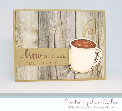 A Brew Will See You Through card-designed by Lori Tecler/Inking Aloud-stamps and dies from Right at Home