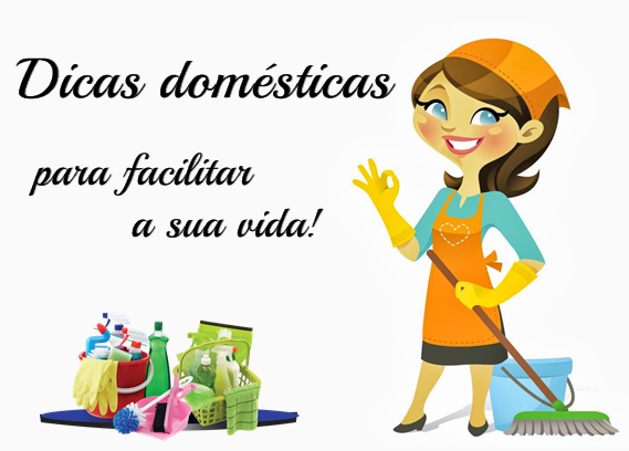 dicas úteis para falicitar o trabalho doméstico