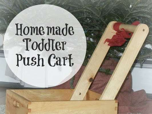 A Homemade Wooden Toddler Push Cart