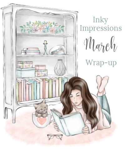 Inky's Monthly Wrap-up (March 2019)