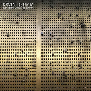 Kevin Drumm, The Next World Is Better
