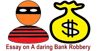 Essay on A daring Bank Robbery