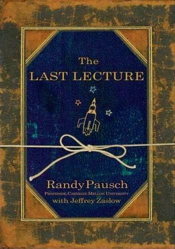 Not A Model: To Read: The Last Lecture + a late weekly mantra