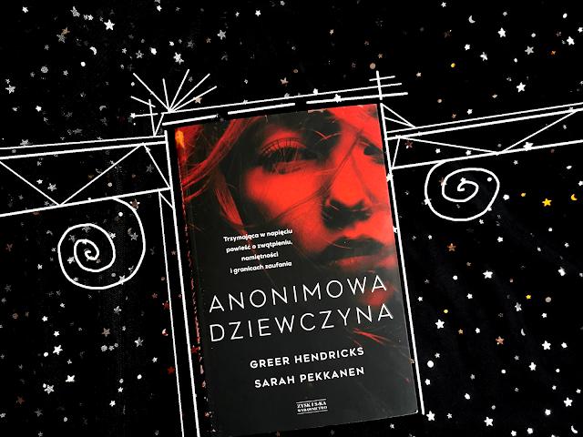 """Cena twoich sekretów, czyli ,,Anonimowa dziewczyna"""""""