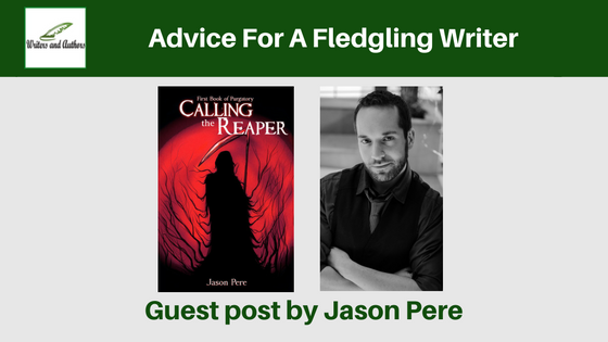 Advice For A Fledgling Writer, guest post by Jason Pere