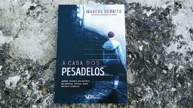 [RESENHA #477] A CASA DOS PESADELOS - MARCOS DEBRITO