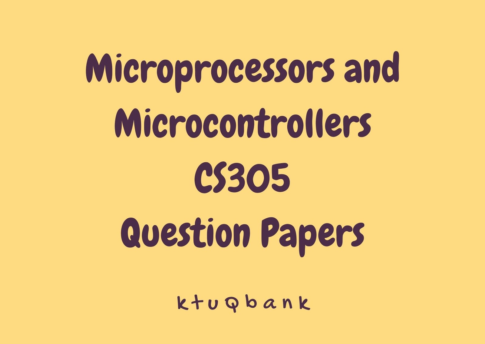 Microprocessors and Microcontrollers | CS305 | Question Papers (2015 batch)
