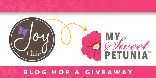 March Blog Hop - My Sweet Petunia and Joy Clair