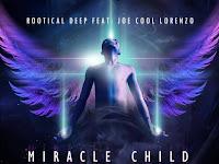 Rootical Deep Feat. Joe Cool Lorenzo - Miracle Child (Infinite Boys Remix) [Download]