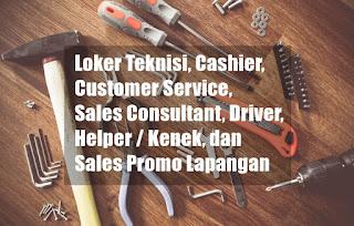 Loker Teknisi, Cashier, Customer Service, Sales Consultant, Driver, Helper / Kenek, dan Sales Promo Lapangan di PT.TERMINAL BANGUNAN GIAN NUSANTARA