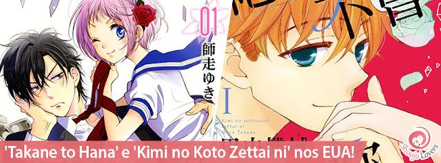 'Takane to Hana' e 'Kimi no Koto Zettai ni' nos EUA!