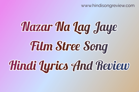 stree-najar-na-lag-jaye-song-lyrics-in-hindi-with-review