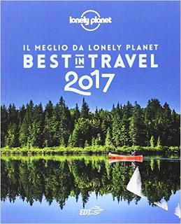 Best in travel 2017. Il meglio da Lonely Planet