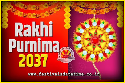 2037 Rakhi Purnima Date and Time, 2037 Rakhi Purnima Calendar