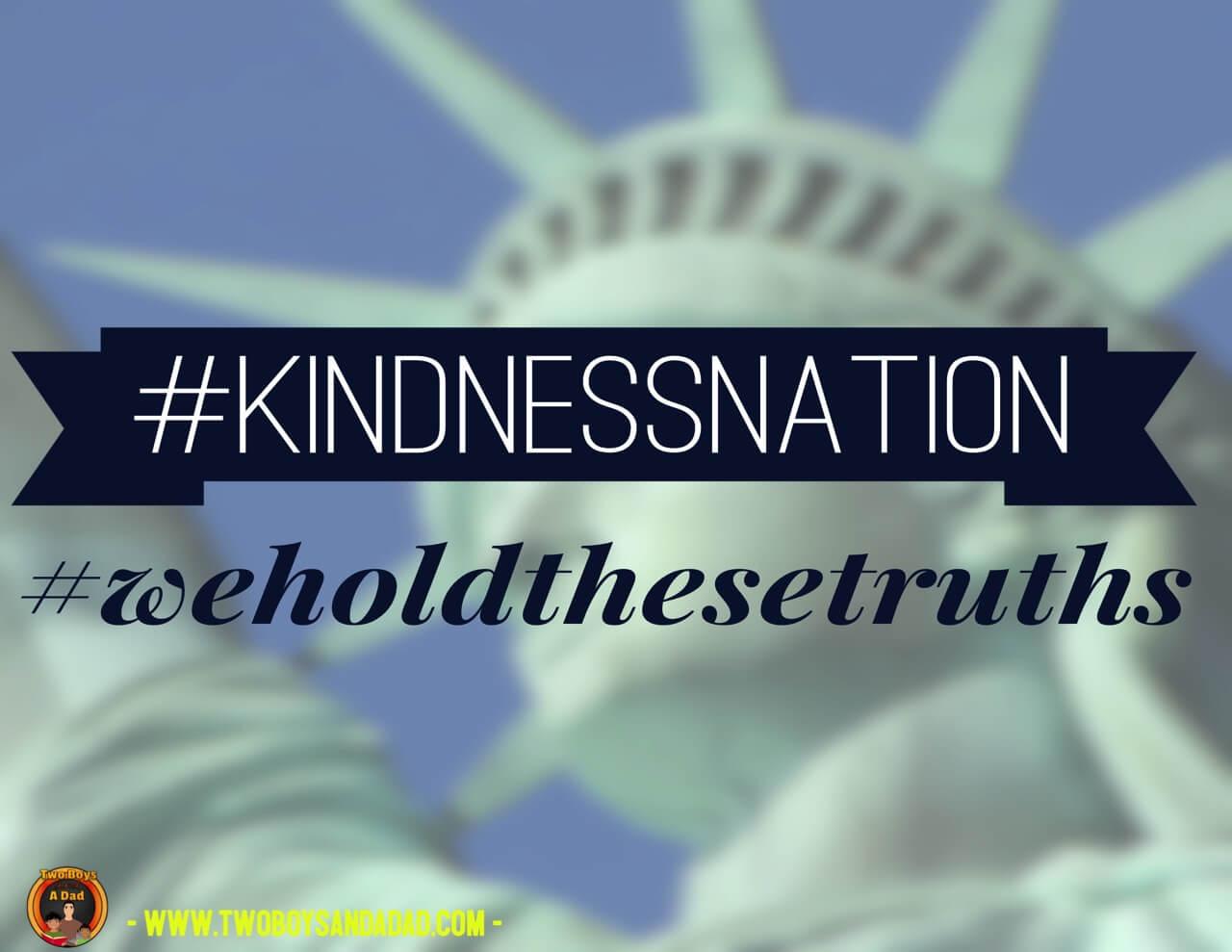#kindnessnation #weholdthesetruths
