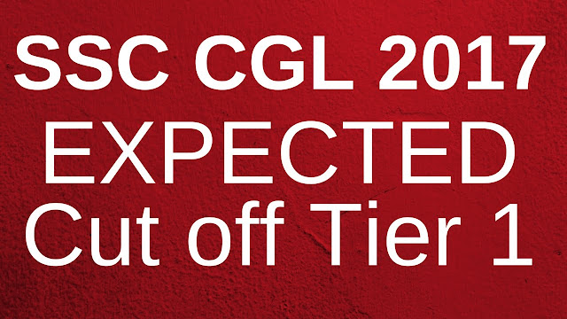 SSC CGL Tier-1 2017 Expected Cut-Off