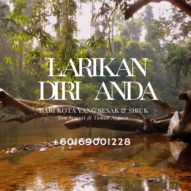 Kuala tahan , perhentian kecil, Taman negara Jerantut, Pakej 2 hari 1 malam taman negara