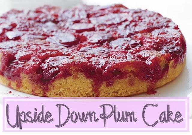 Healthy Upside down Plum Cake Recipe.