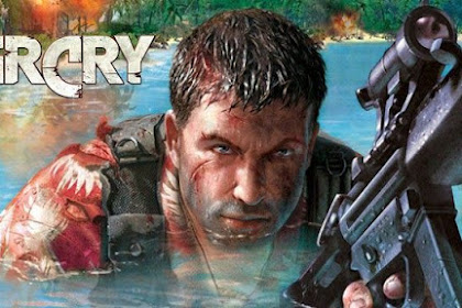 Download Game Far Cry 1 for Computer or Laptop