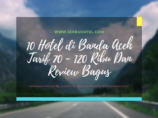 10 Hotel di Banda Aceh Tarif 70 - 120 Ribu Dan Review Bagus