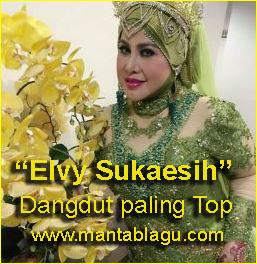 Download Lagu Elvy Sukaesih Mp3 Full Rar Album Dangdut Paling Top, Kumpulan Lagu Dangdut Paling Top, Kumpulan Lagu Dangdut Paling Hits, Download Lagu Dangdut Terbaru, Download Lagu Dangdut Paling Ngetop, Mantablagu
