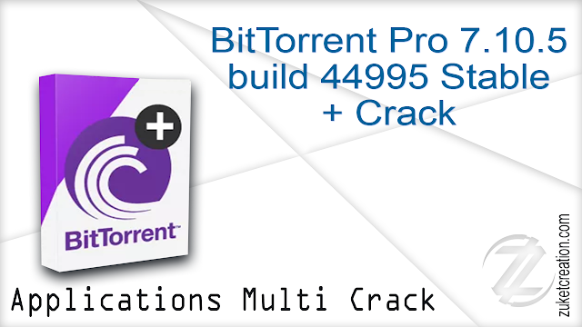 BitTorrent Pro 7.10.5 build 44995 Stable + Crack