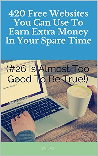 420-free-websites-you-can-use-to-earn-extra-money-in-your-spare-time