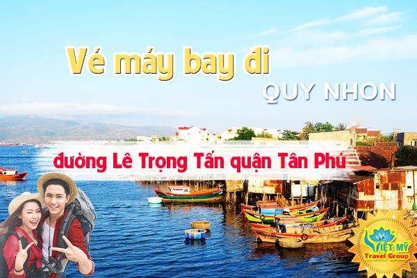 Vé máy bay đi Quy Nhơn đường Lê Trọng Tấn quận Tân Phú